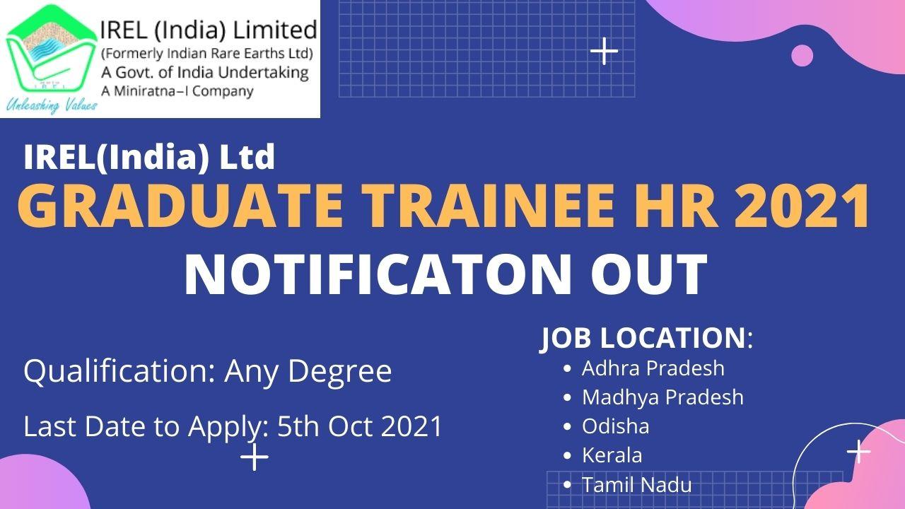 IREL(India) Ltd Graduate Trainee HR Recruitment Notification 2021