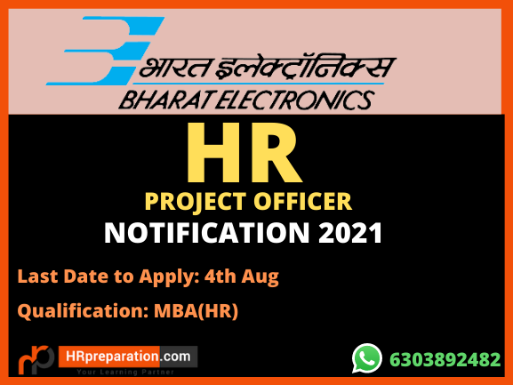BEL Hyderabad released notification for Project Officer HR .Last Date to apply:4th Aug. Qualification: MBA HR